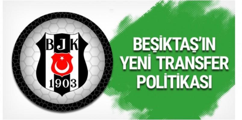 Beşiktaş'ın transfer politikası değişiyor
